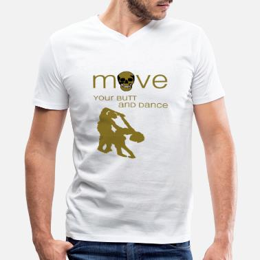 Hartwig move your butt and dance - Men's V-Neck T-Shirt by Canvas
