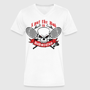 I Put The Bad In Badminton I put the bad in Badminton - Men's V-Neck T-Shirt by Canvas