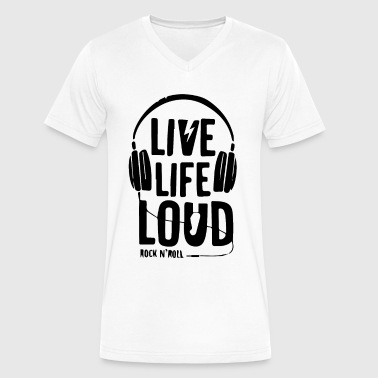 LIVE LIFE LOUD TSHIRT ROCK N'ROLL MUSIC JAZZ - Men's V-Neck T-Shirt by Canvas