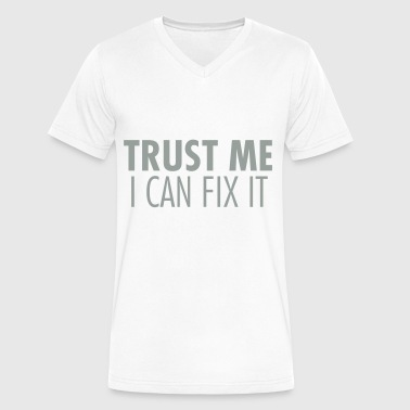Can Fix Trust Me I Can Fix It - Men's V-Neck T-Shirt by Canvas