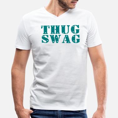 Thug Fuck You THUG SWAG - Men's V-Neck T-Shirt by Canvas