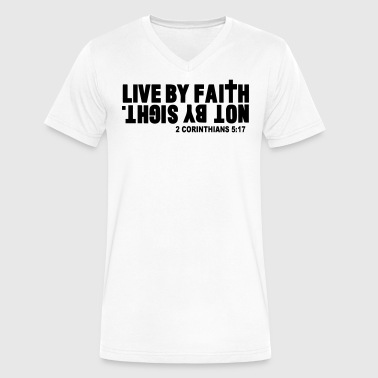 Live By Faith Not By Sight LIVE BY FAITH NOT BY SIGHT. - Men's V-Neck T-Shirt by Canvas