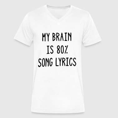 MY BRAIN IS 80% SONG LYRICS - Men's V-Neck T-Shirt by Canvas