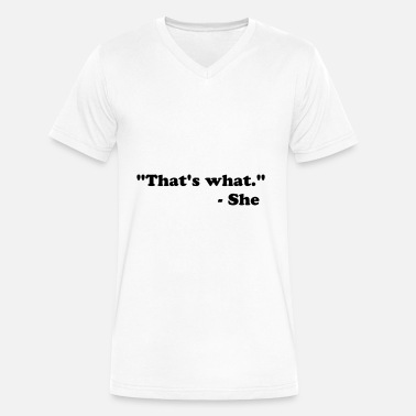 Twss That's what - Men's V-Neck T-Shirt by Canvas