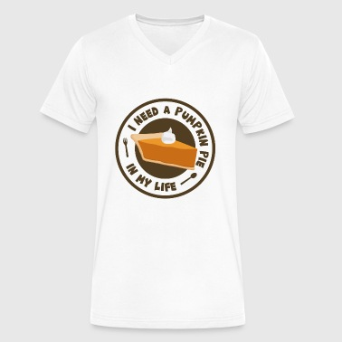 Thanksgiving I Need A Pumpkin Pie In My Life - Men's V-Neck T-Shirt by Canvas