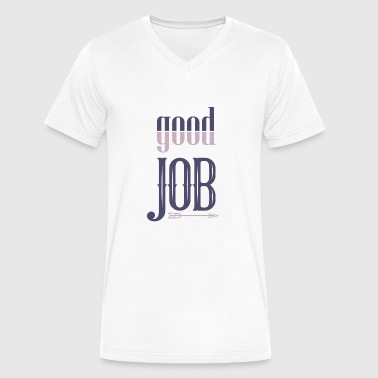 good job - Men's V-Neck T-Shirt by Canvas