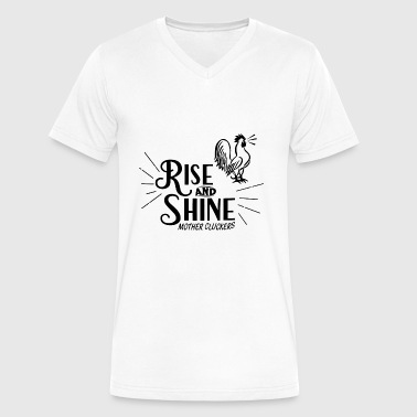 Rise and Shine Mother Cluckers - Men's V-Neck T-Shirt by Canvas