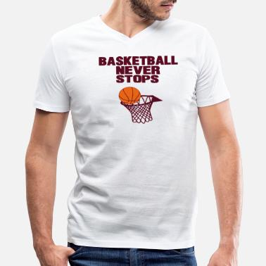 Basketball Never Stops BASKETBALL NEVER STOPS - Men's V-Neck T-Shirt by Canvas