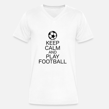 Keep Calm And Play Football Keep calm and play Football - Men's V-Neck T-Shirt by Canvas