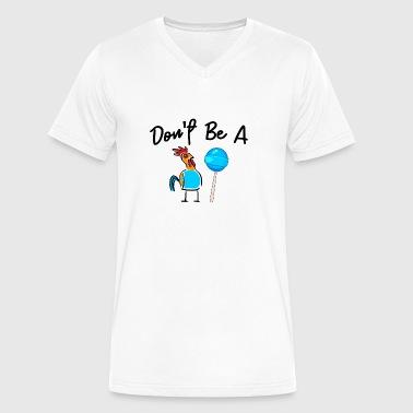Dont Be A Sucker Funny Fathers Day - Men's V-Neck T-Shirt by Canvas