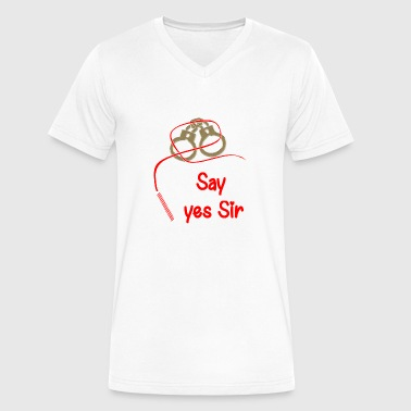 Yes Sir Say yes sir - Men's V-Neck T-Shirt by Canvas