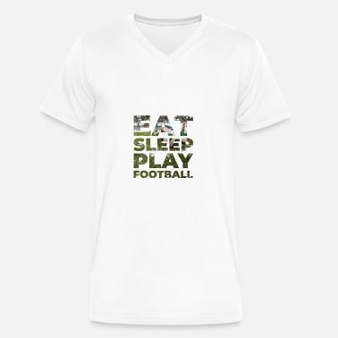 Eat Sleep Play Football Eat, sleep, play football - Men's V-Neck T-Shirt by Canvas