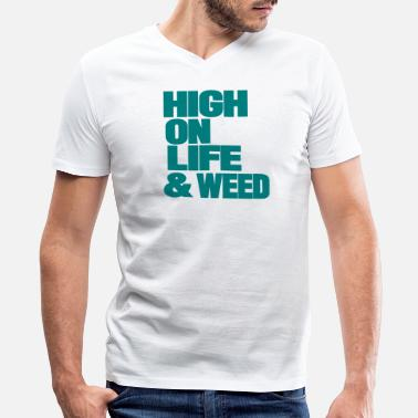 High On Life And Weed HIGH ON LIFE AND WEED - Men's V-Neck T-Shirt by Canvas
