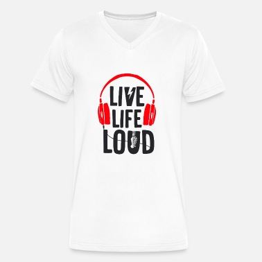 Loud Life Live Life Loud Full - Men's V-Neck T-Shirt by Canvas