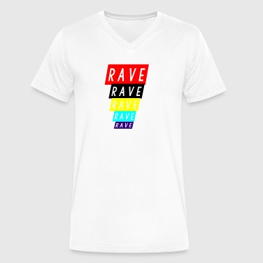 rave rave rave - Men's V-Neck T-Shirt by Canvas