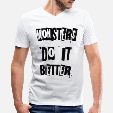 Biest 2reborn MONSTERS DO IT BETTER Monster biest bestie - Men's V-Neck T-Shirt