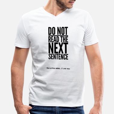Office Humor Do Not Read The Next Sentence Funny Humor Laugh At The Office Secret Santa - Men's V-Neck T-Shirt