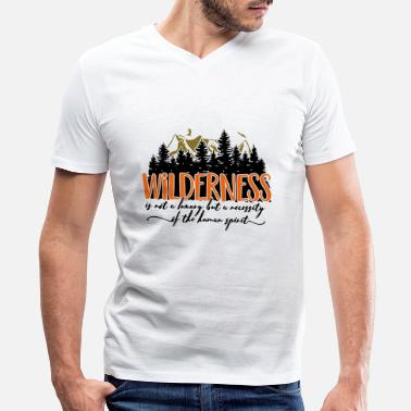 Wilderness Wilderness is not a luxury - Men's V-Neck T-Shirt