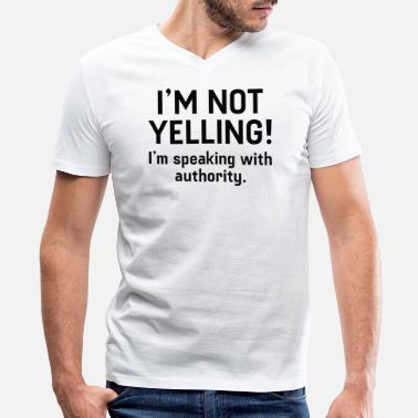 Yell I'm Not Yelling - Men's V-Neck T-Shirt