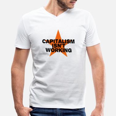 Occupy capitalism isn't working - Men's V-Neck T-Shirt