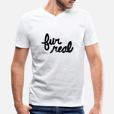 Fur fur real - Men's V-Neck T-Shirt