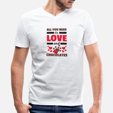Comedy Funny All You Need is Love and Chocolates T-Shirt - Men's V-Neck T-Shirt