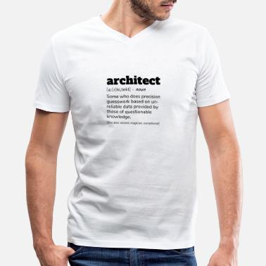 Architecture Architect Definition T-Shirt, Funny Architects - Men's V-Neck T-Shirt