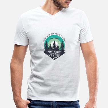 Forest And Into The Forest I Go To Lose My Mind And Find - Men's V-Neck T-Shirt