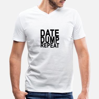 Date date_dump_repeat - Men's V-Neck T-Shirt