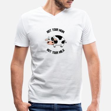 Milk Not Your Mum, Not Your Milk - Men's V-Neck T-Shirt
