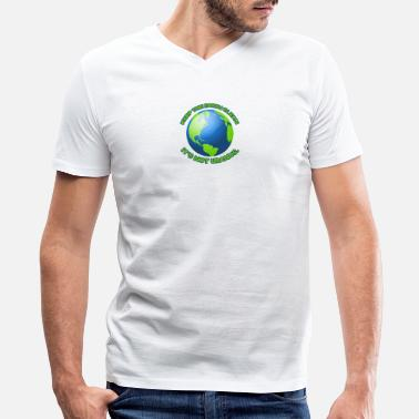 Clean What It Is Keep the earth clean - Men's V-Neck T-Shirt