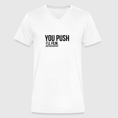you push I'll film - Men's V-Neck T-Shirt by Canvas
