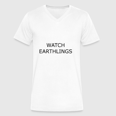 Watch Earthlings (black text) - Men's V-Neck T-Shirt by Canvas