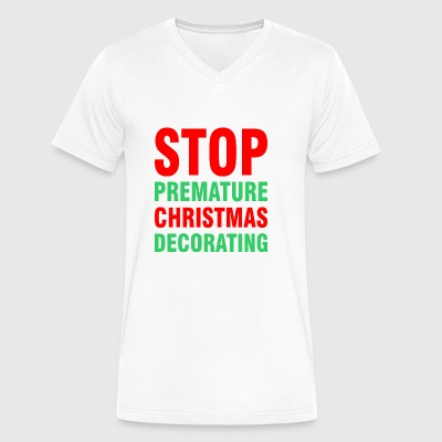 Stop Premature Christmas Decorating - Men's V-Neck T-Shirt by Canvas