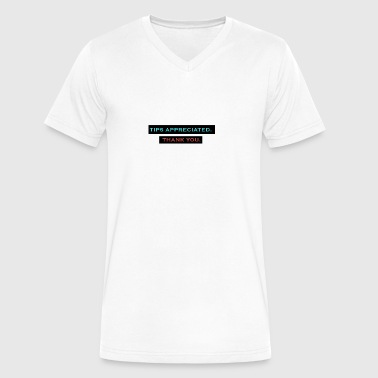 TIPS APPRECIATED. TY. - Men's V-Neck T-Shirt by Canvas