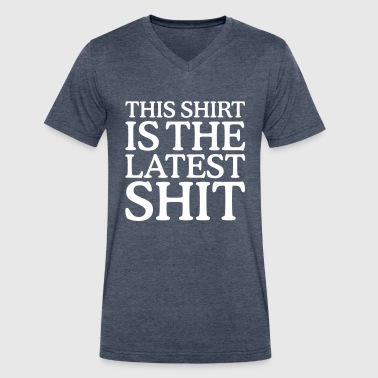 This Shirt is the Latest Shit - Men's V-Neck T-Shirt by Canvas