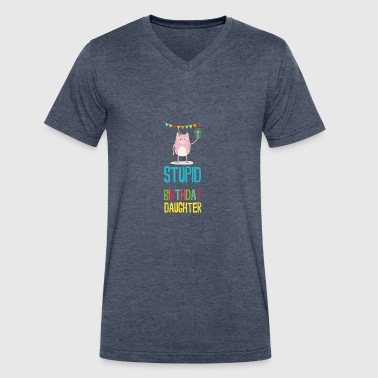 stupid Birthday daughter - Men's V-Neck T-Shirt by Canvas