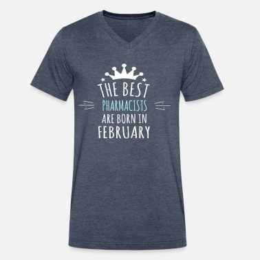 Best Pharmacist Best PHARMACISTS are born in february - Men's V-Neck T-Shirt by Canvas
