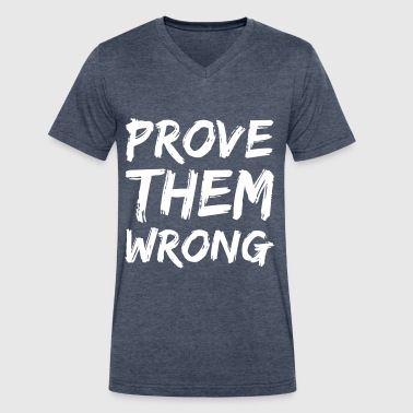 Prove Them Wrong - Men's V-Neck T-Shirt by Canvas