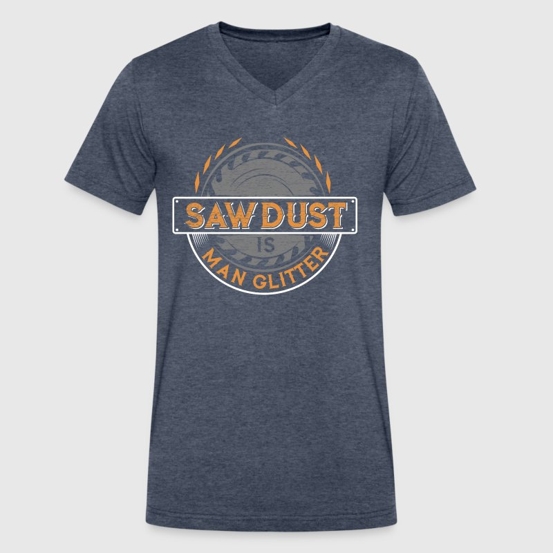 Sawdust Woodworking Carpenter Roofer Woodworkers - Men's V-Neck T-Shirt by Canvas