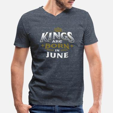 Bday Born Birthday Bday Kings June - Men's V-Neck T-Shirt by Canvas