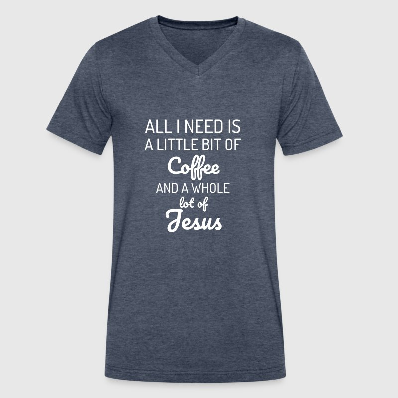 all i need is a little coffee and a whole lot Jesus - Men's V-Neck T-Shirt by Canvas
