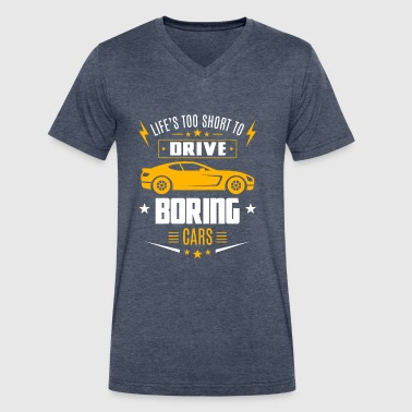 Life's too short to drive boring cars - Men's V-Neck T-Shirt by Canvas
