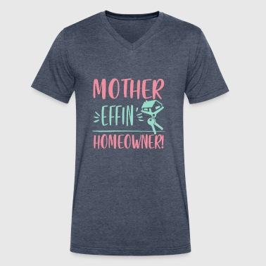 Mother Effin Homeowner - real estate housewarming - Men's V-Neck T-Shirt by Canvas