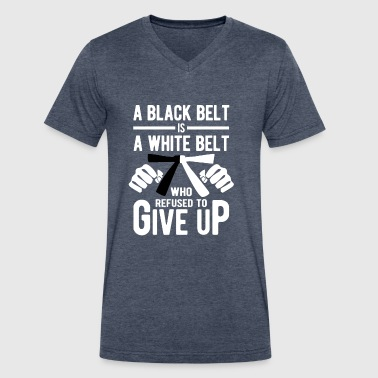 A black belt is a white belt wo refused give up - Men's V-Neck T-Shirt by Canvas