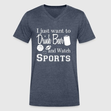 Drink Beer & Watch Sports - Men's V-Neck T-Shirt by Canvas