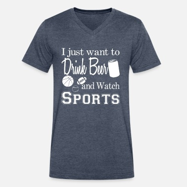 Beer Sport Drink Beer & Watch Sports - Men's V-Neck T-Shirt by Canvas