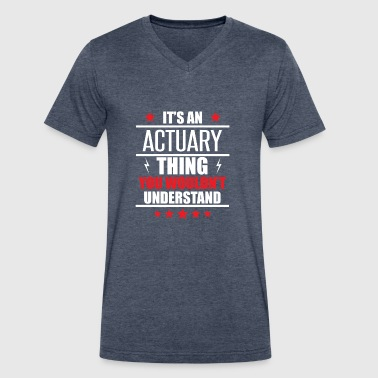 It's An Actuary Thing - Men's V-Neck T-Shirt by Canvas