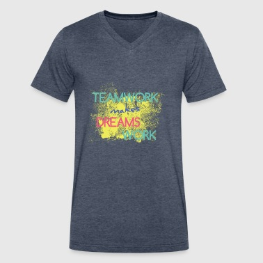 Teamwork Makes The Dream Work Teamwork Makes Dreams Work - Men's V-Neck T-Shirt by Canvas