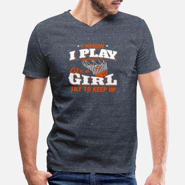 Basketball Basketball Girls Basketball Streetball Funny Girl - Men's V-Neck T-Shirt by Canvas